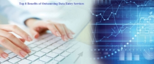 top 8 benefits of outsourcing data entry services to india